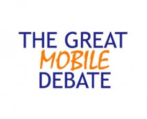 The Great Mobile Debate