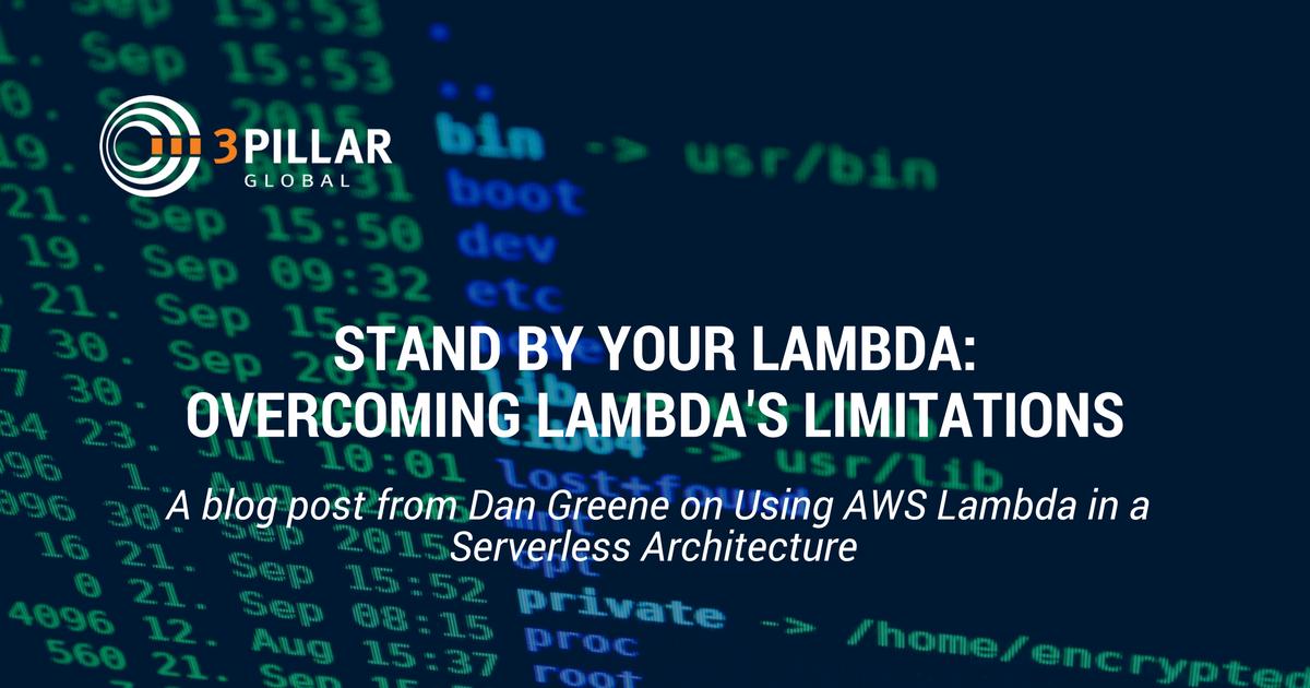 Stand By Your Lambda - Overcoming Lambda's Limitations