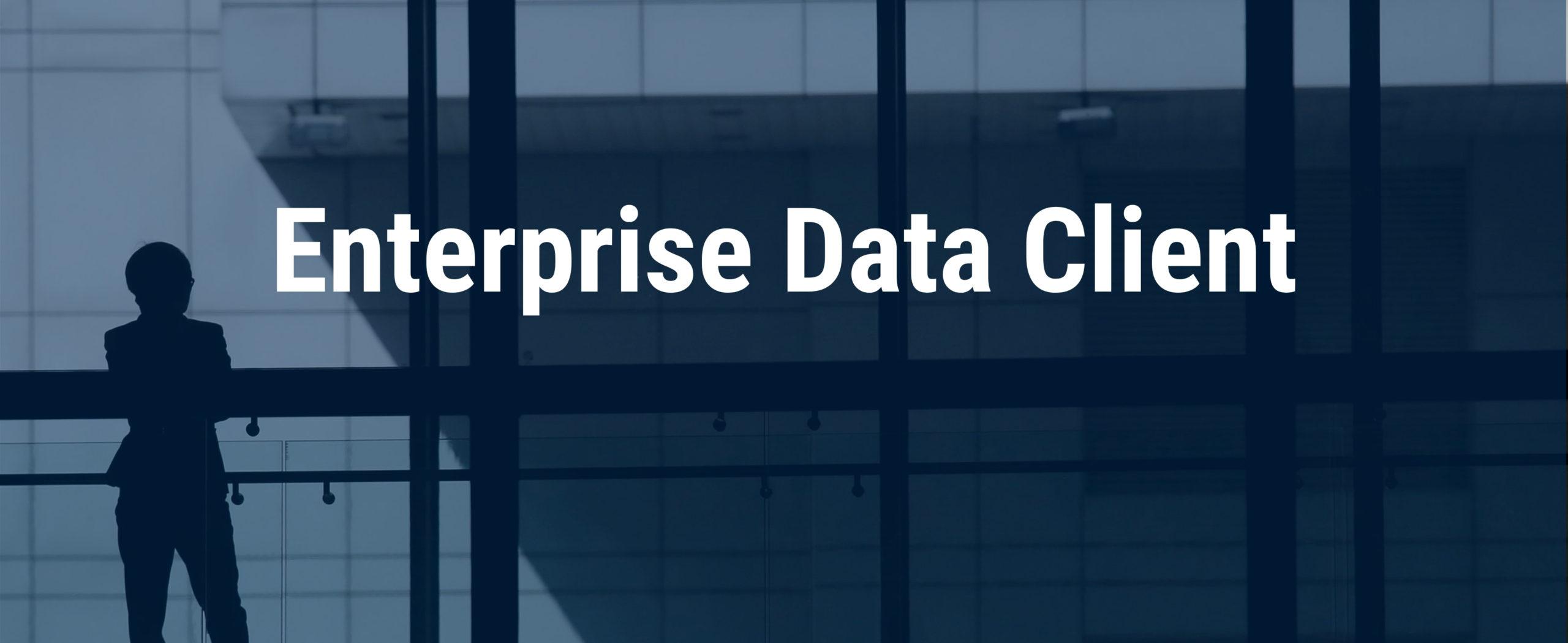 Enterprise Data Client